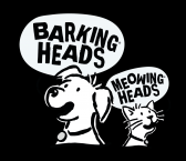 Barkings Heads and Meowing Heads