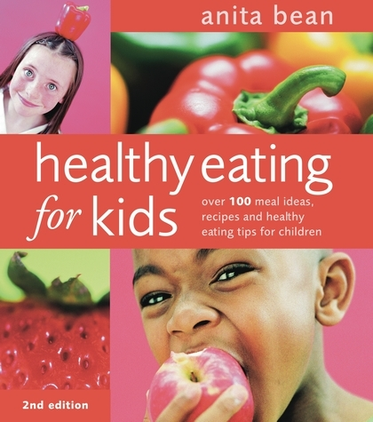 Healthy Eating for Kids Over 100 Meal Ideas