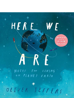 Here We Are Notes For Living On Planet Earth Children's Book